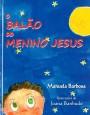 O Balão do Menino Jesus
