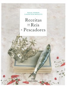 Receitas de Reis e Pescadores. Memória e Património Gastronómico do Concelho de Cascais